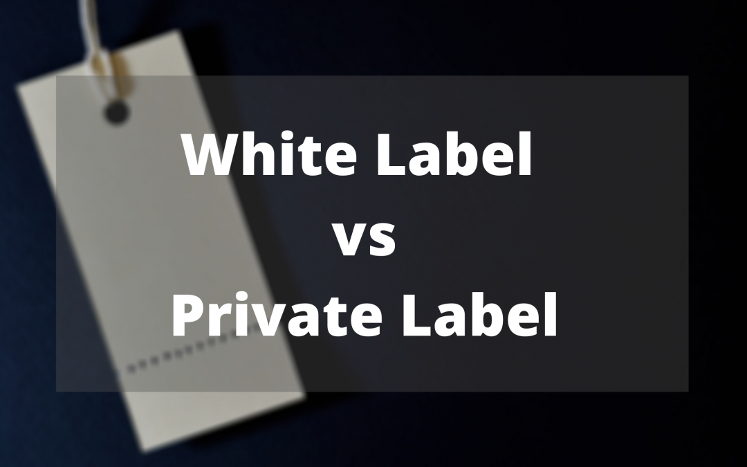 White Label vs Private Label – What's the difference?